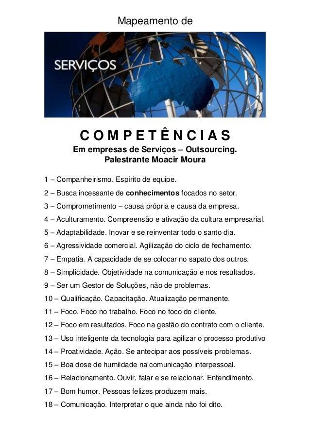 Mapeamento de  C O M P E T Ê N C I A S  Em empresas de Serviços – Outsourcing.  Palestrante Moacir Moura  1 – Companheiris...
