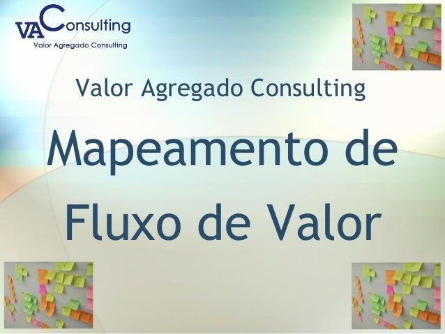 Valor Agregado Consulting Mapeamento de Fluxo de Valor