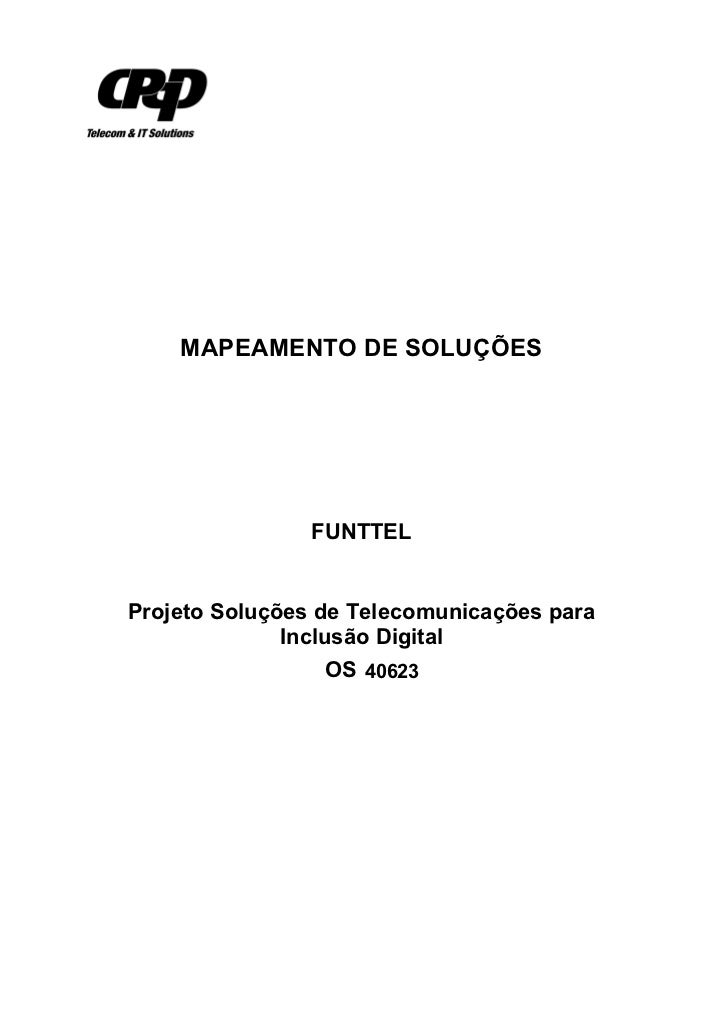 MAPEAMENTO DE SOLUÇÕES                FUNTTELProjeto Soluções de Telecomunicações para              Inclusão Digital      ...