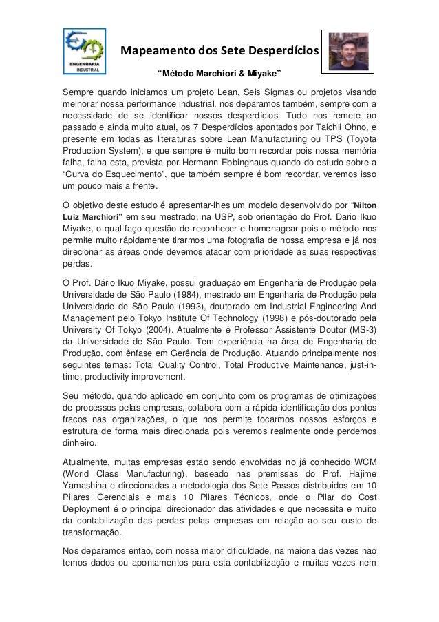 """Mapeamento dos Sete Desperdícios """"Método Marchiori & Miyake"""" Sempre quando iniciamos um projeto Lean, Seis Sigmas ou proje..."""