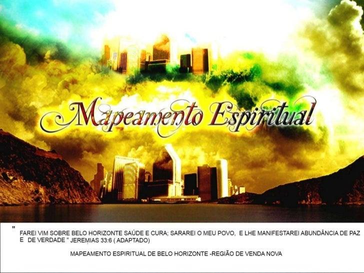 """Mapeamento espiritual""""O mapeamento espiritual é umatentativa de ver o mundo ao nossoredor conforme ele é, não comoparece s..."""