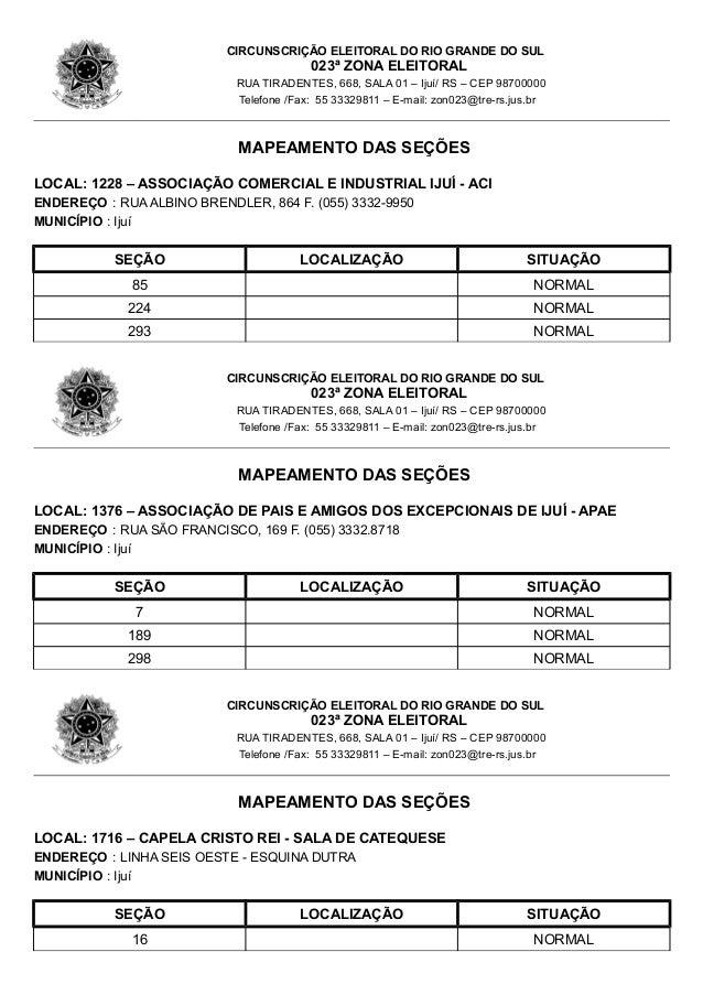 CIRCUNSCRIÇÃO ELEITORAL DO RIO GRANDE DO SUL  023ª ZONA ELEITORAL  RUA TIRADENTES, 668, SALA 01 – Ijuí/ RS – CEP 98700000 ...