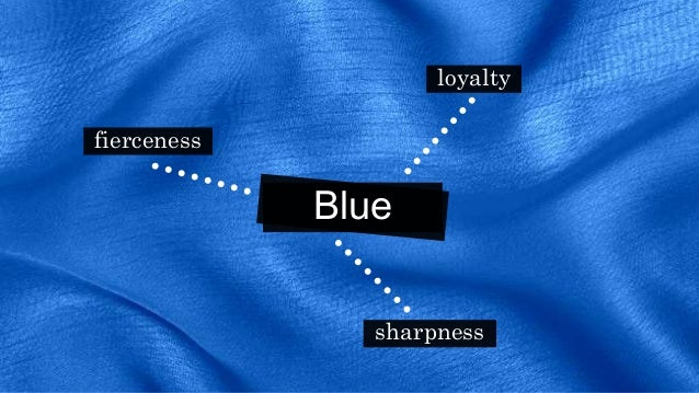Blue loyalty fierceness sharpness
