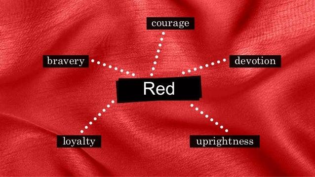 Red devotion courage bravery loyalty uprightness