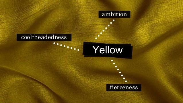 Yellow ambition cool-headedness fierceness