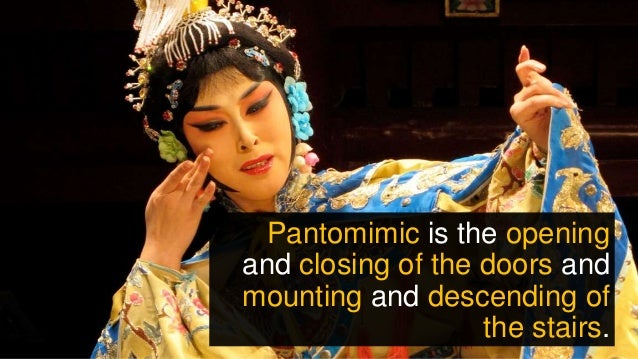 Pantomimic is the opening and closing of the doors and mounting and descending of the stairs.