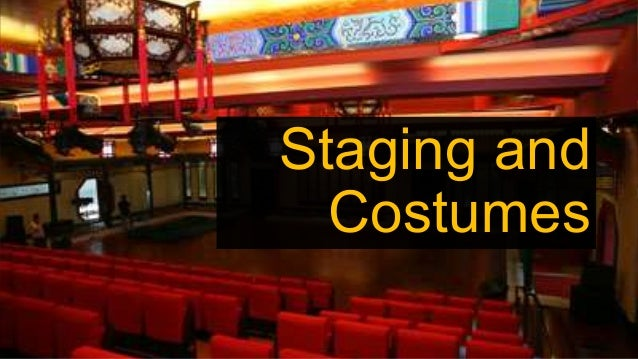Staging and Costumes