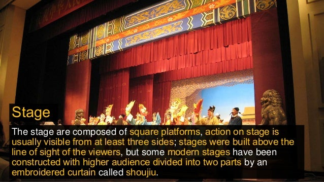 Stage The stage are composed of square platforms, action on stage is usually visible from at least three sides; stages wer...