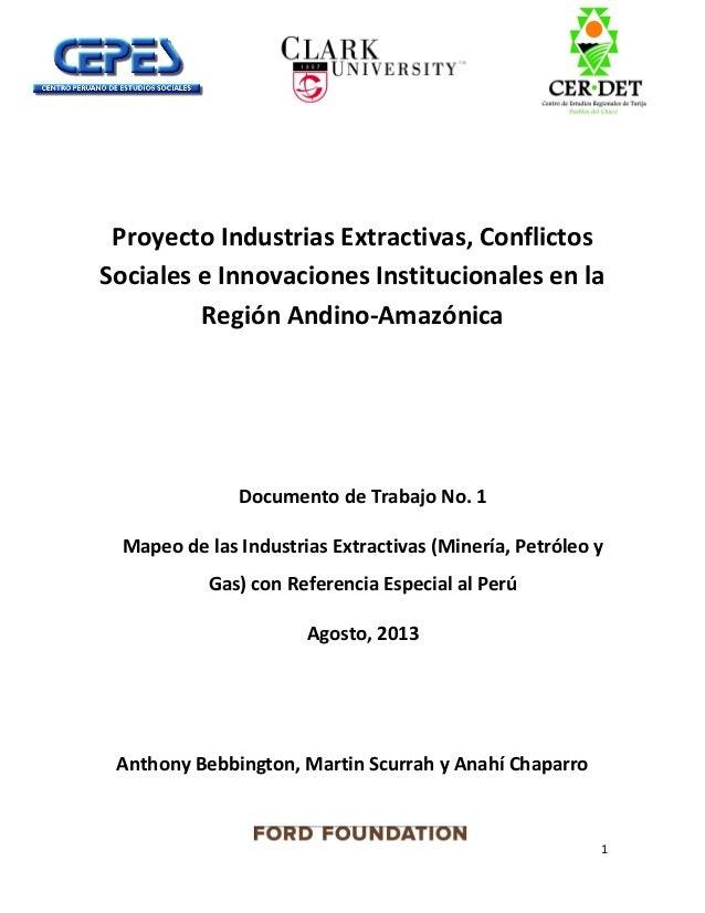 1 Proyecto Industrias Extractivas, Conflictos Sociales e Innovaciones Institucionales en la Región Andino-Amazónica Docume...