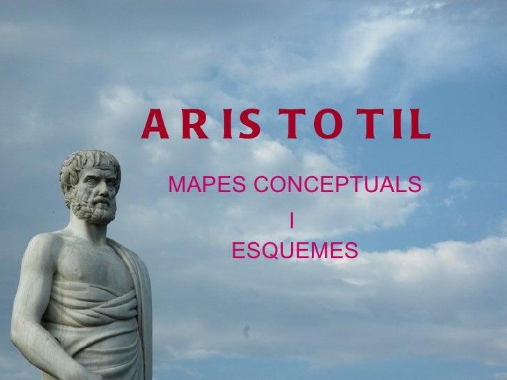 ARISTOTIL MAPES CONCEPTUALS I  ESQUEMES