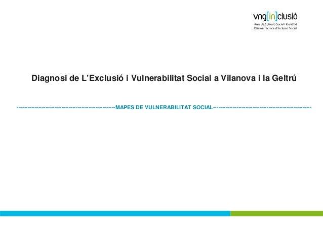 Diagnosi de L'Exclusió i Vulnerabilitat Social a Vilanova i la Geltrú-----------------------------------------------------...