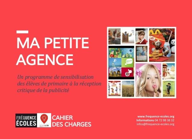 Un programme de sensibilisation des élèves de primaire à la réception critique de la publicité MA PETITE AGENCE CAHIER DES...