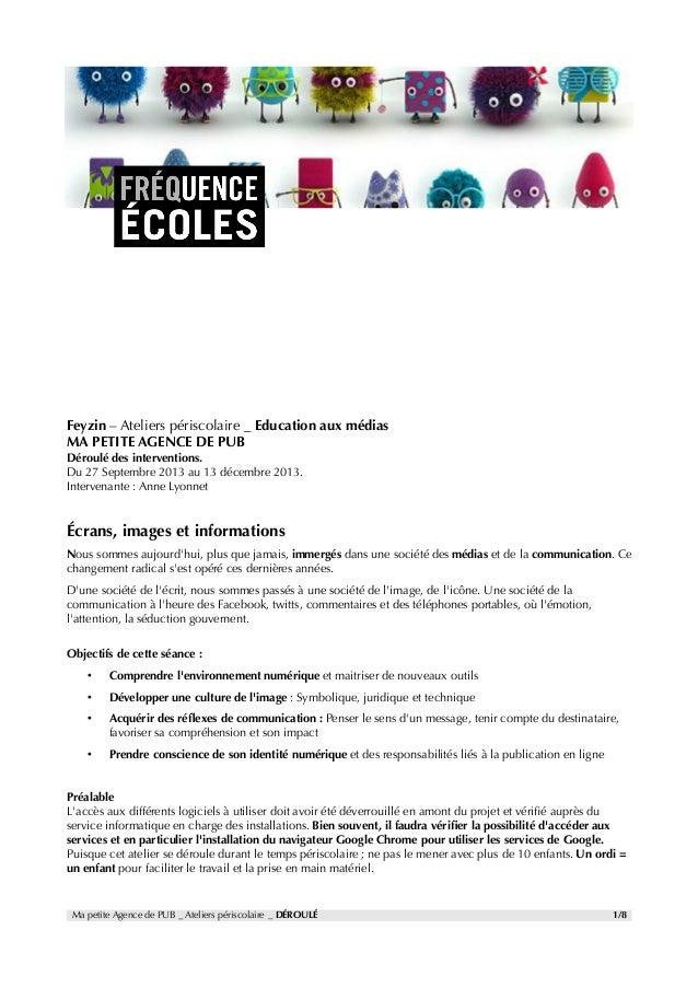 Feyzin – Ateliers périscolaire _ Education aux médias MA PETITE AGENCE DE PUB Déroulé des interventions. Du 27 Septembre 2...