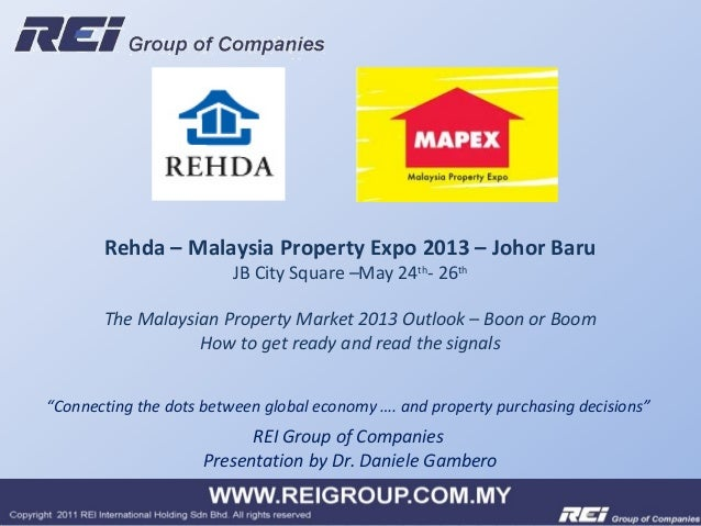 REI Group of CompaniesPresentation by Dr. Daniele GamberoRehda – Malaysia Property Expo 2013 – Johor BaruJB City Square –M...