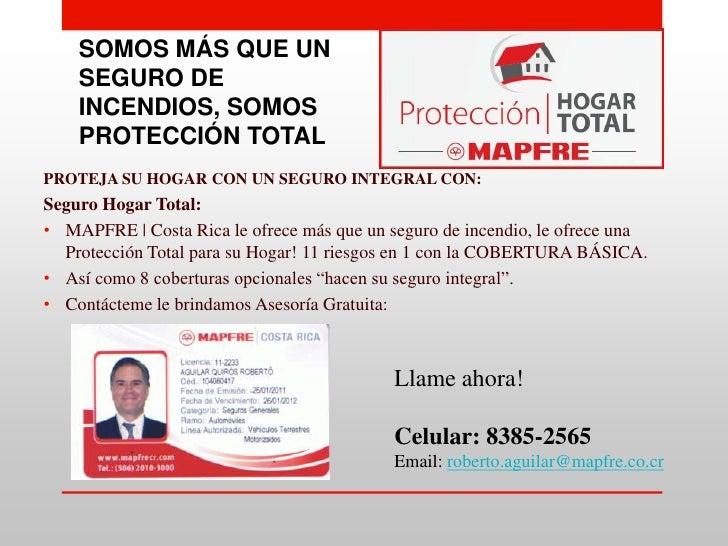 SOMOS MÁS QUE UN SEGURO DE INCENDIOS, SOMOS PROTECCIÓN TOTAL<br />PROTEJA SU HOGAR CON UN SEGURO INTEGRAL CON:<br />Seguro...