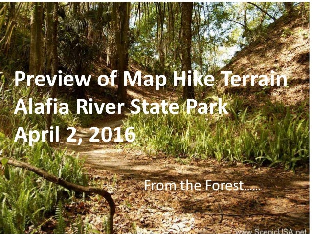 Preview of Map Hike Terrain Alafia River State Park April 2, 2016 From the Forest……