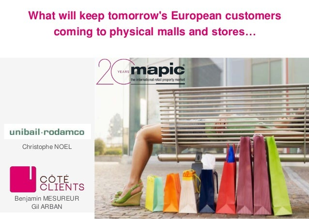 What will keep tomorrow's European customers  coming to physical malls and stores…  Christophe NOEL  Benjamin MESUREUR  Gi...