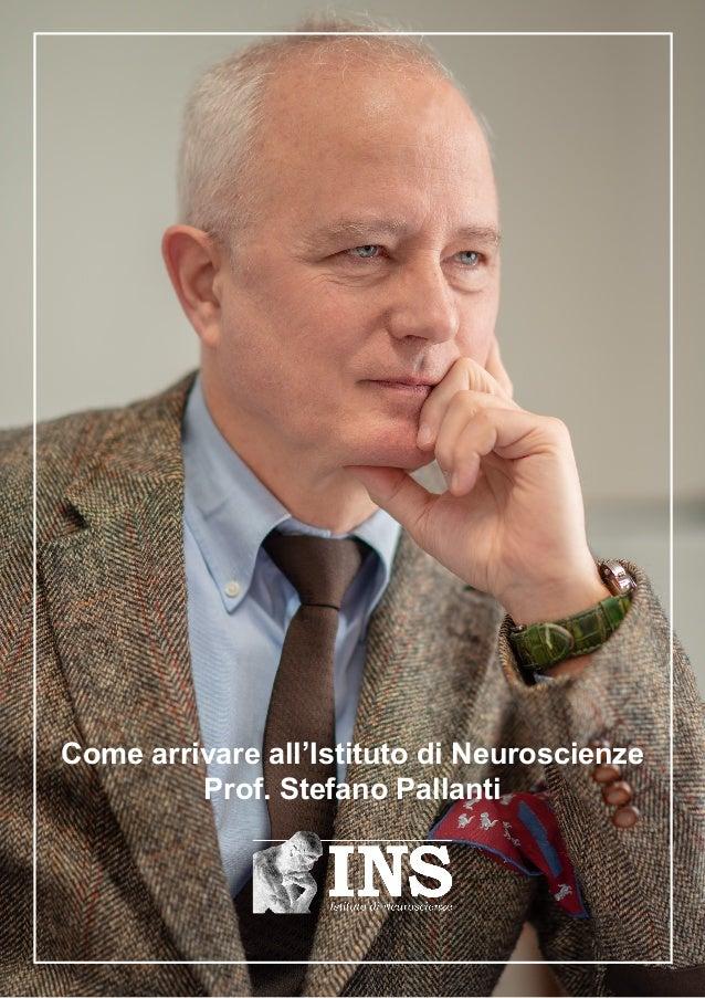 Come arrivare all'Istituto di Neuroscienze Prof. Stefano Pallanti