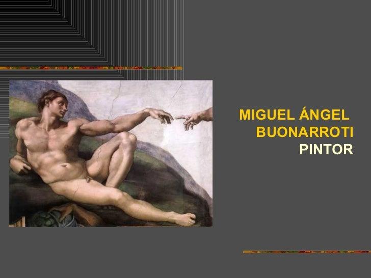 MIGUEL ÁNGEL  BUONARROTI PINTOR