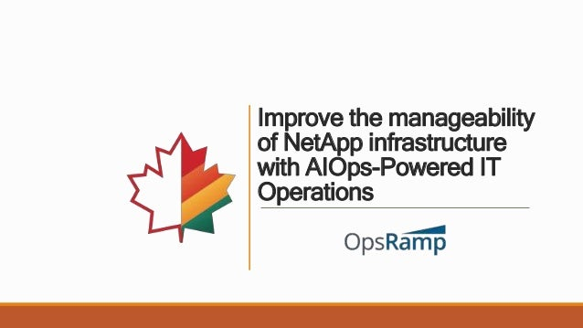 Improve the manageability of NetApp infrastructure with AIOps-Powered IT Operations