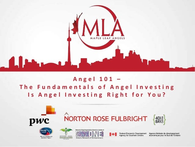 Angel 101 – The Fundamentals of Angel Investing I s A n g e l I n v e s t i n g R i g h t f o r Yo u ?
