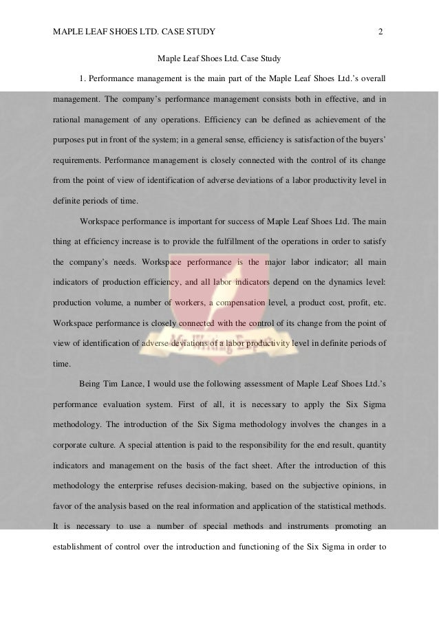 maple leaf case study Case study 2 maple leaf shoes ltd case study 1 performance management is the main part of the maple leaf shoes ltd's overall management the company's performance management consists both in effective, and in rational management of any operations.
