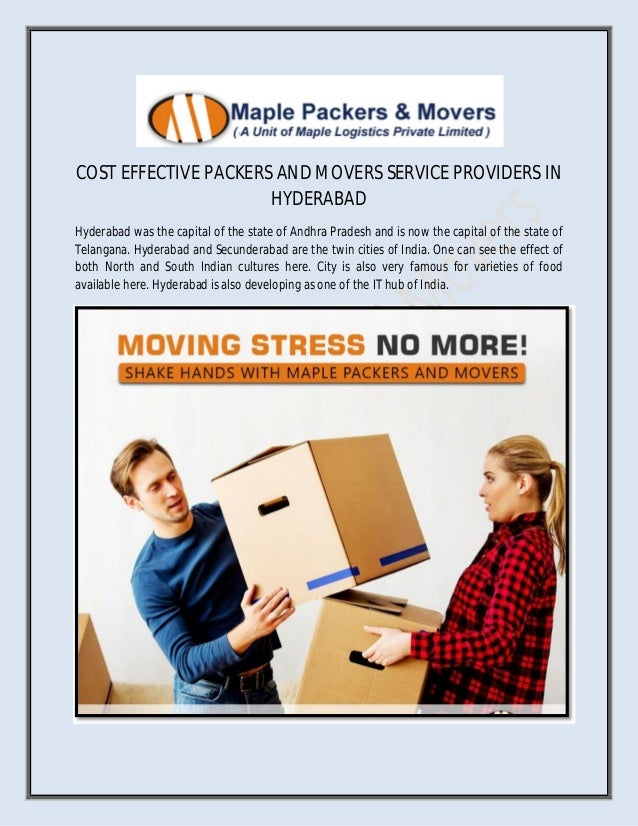 COST EFFECTIVE PACKERS AND MOVERS SERVICE PROVIDERS IN HYDERABAD Hyderabad was the capital of the state of Andhra Pradesh ...