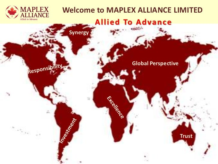 Welcome to MAPLEX ALLIANCE LIMITED       A l l i e d To A d va n c e Synergy                Global Perspective            ...