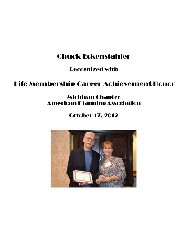 Chuck Eckenstahler              Recognized withLife Membership Career Achievement Honor             Michigan Chapter      ...