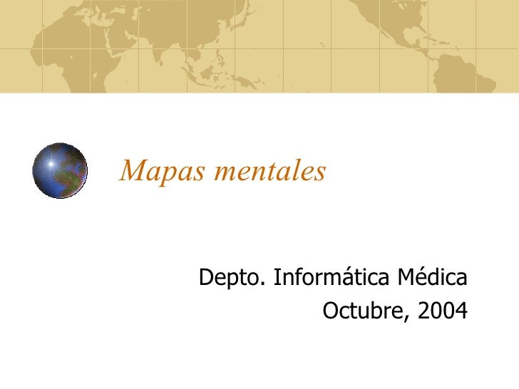Mapas mentales     Depto. Informática Médica                 Octubre, 2004