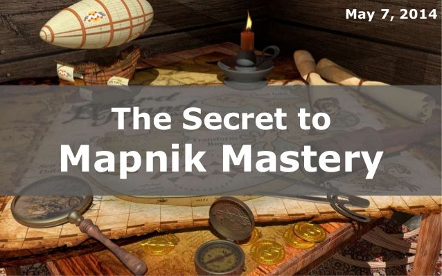 The Secret to Mapnik Mastery May 7, 2014