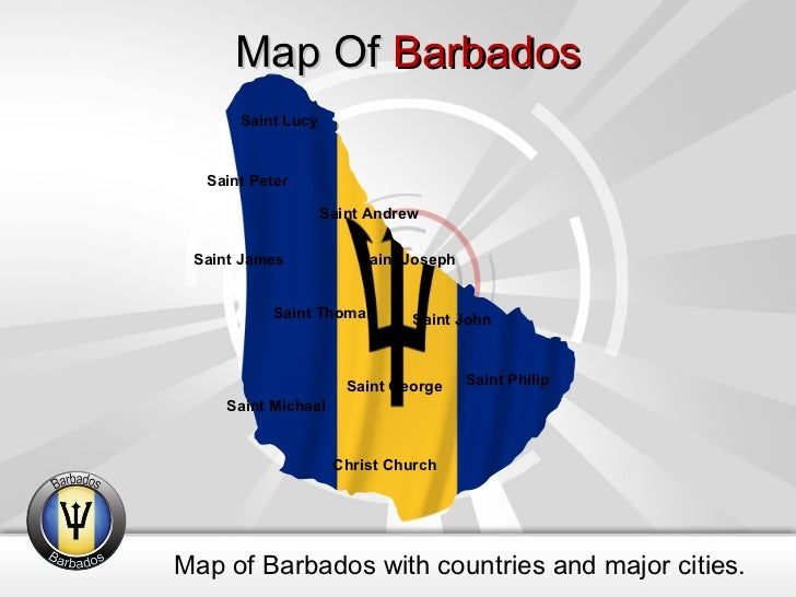 Map Of  Barbados Map of Barbados with countries and major cities. Christ Church Saint Andrew Saint George Saint James Sain...