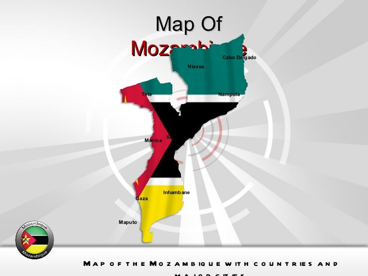 Map Of  Mozambique Map of the Mozambique with countries and major cities. Cabo Delgado Gaza Inhambane Manica Maputo Nampul...