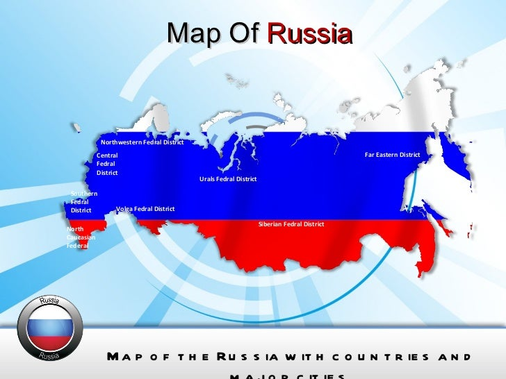 Map Of  Russia Map of the Russia with countries and major cities. North Caucasian Federal Southern Fedral District Central...