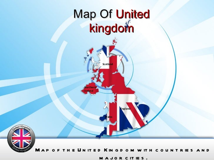 Map Of  United kingdom Map of the United Kingdom with countries and major cities. Scotland England Wales Northern Ireland
