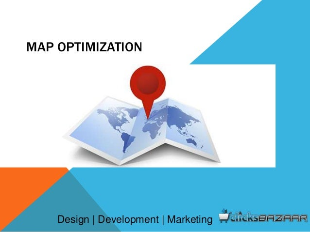 MAP OPTIMIZATION Design | Development | Marketing