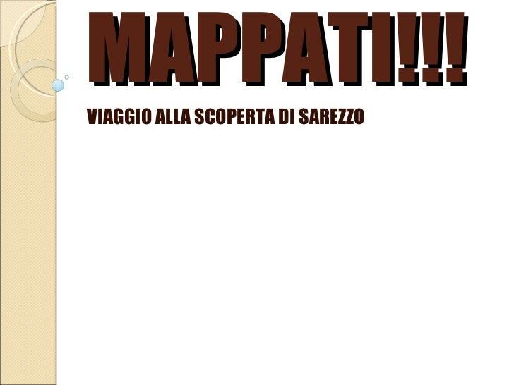 MAPPATI!!! VIAGGIO ALLA SCOPERTA DI SAREZZO
