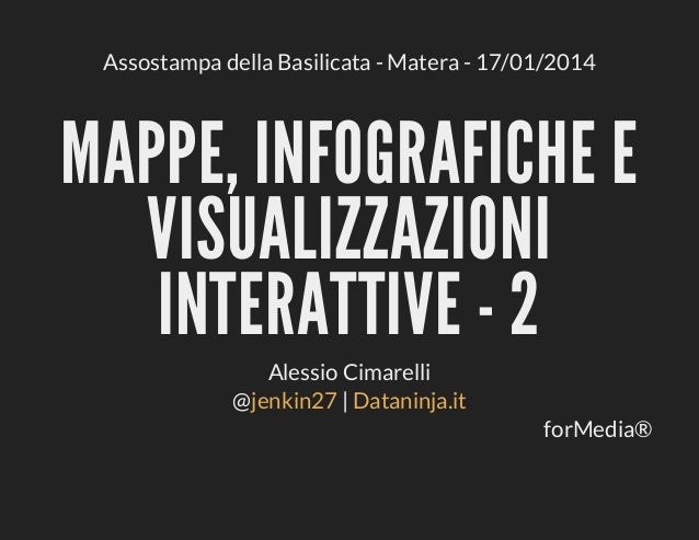 AssostampadellaBasilicata-Matera-17/01/2014  MAPPE,INFOGRAFICHEE VISUALIZZAZIONI INTERATTIVE-2 AlessioCimarelli...