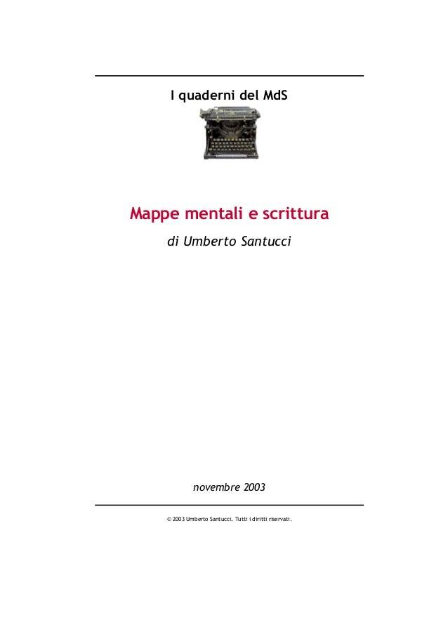I quaderni del MdS Mappe mentali e scrittura di Umberto Santucci novembre  2003 © 2003 Umberto ... 891f03cf00db