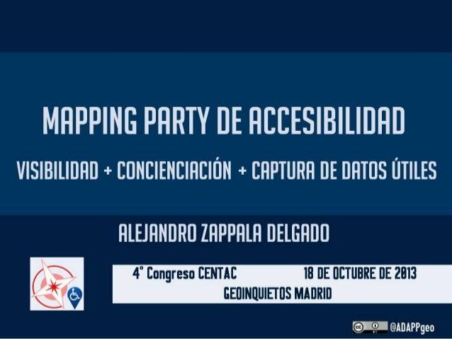 MAPPING PARTY DE ACCESIBILIDAD. Visibilidad + Concienciación +Toma de Datos Útiles