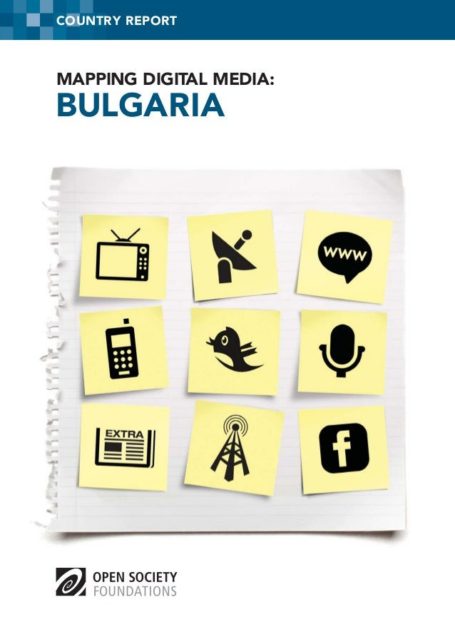 BULGARIA COUNTRY REPORT MAPPING DIGITAL MEDIA: