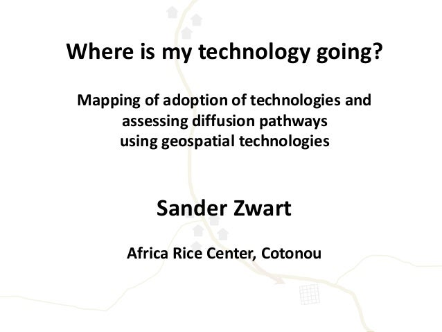 Where is my technology going?  Mapping of adoption of technologies and  assessing diffusion pathways  using geospatial tec...