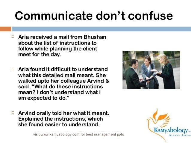 Communicate don't confuse   Aria received a mail from Bhushan  about the list of instructions to  follow while planning t...