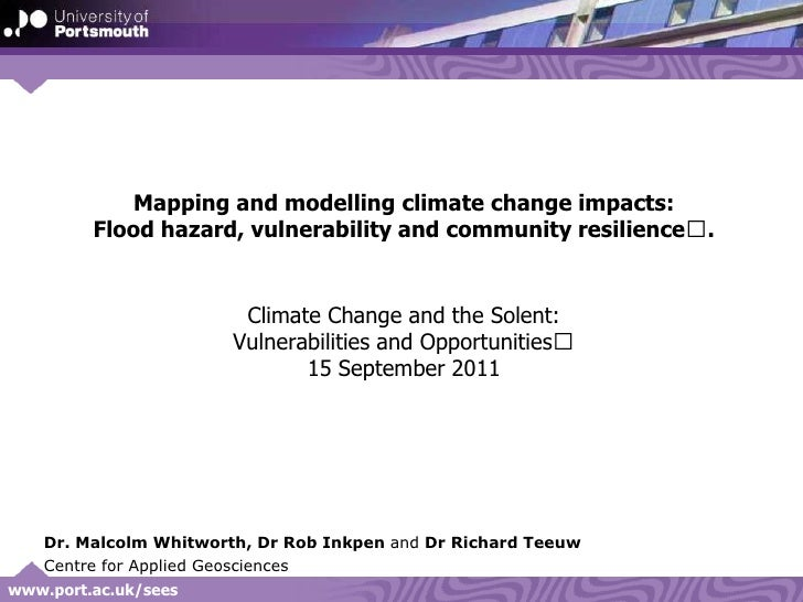 Mapping and modelling climate change impacts: Flood hazard, vulnerability and community resilience.Climate Change and the...