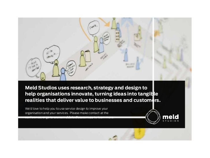 Meld Studios uses research, strategy and design tohelp organisations innovate, turning ideas into tangiblerealities that d...