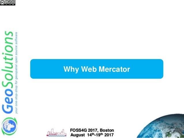 Mapping the world beyond web mercator - FOSS4G 2015 Slide 3