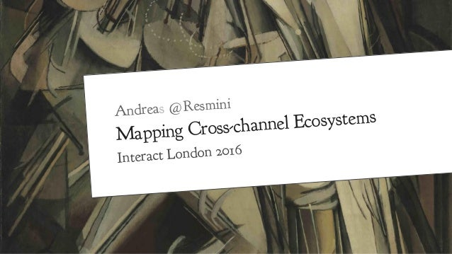 Andreas @Resmini Mapping Cross-channel Ecosystems Interact London 2016