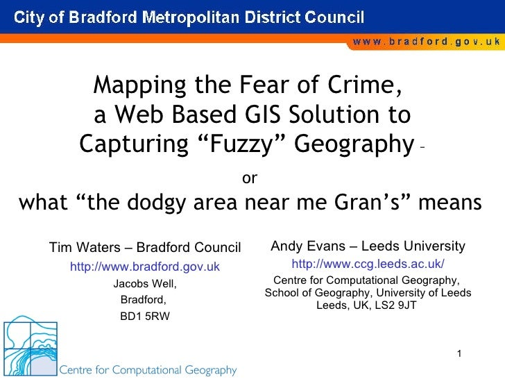 """Mapping the Fear of Crime,  a Web Based GIS Solution to Capturing """"Fuzzy"""" Geography  – or  Andy Evans – Leeds University h..."""
