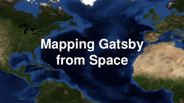 Mapping Gatsby from Space