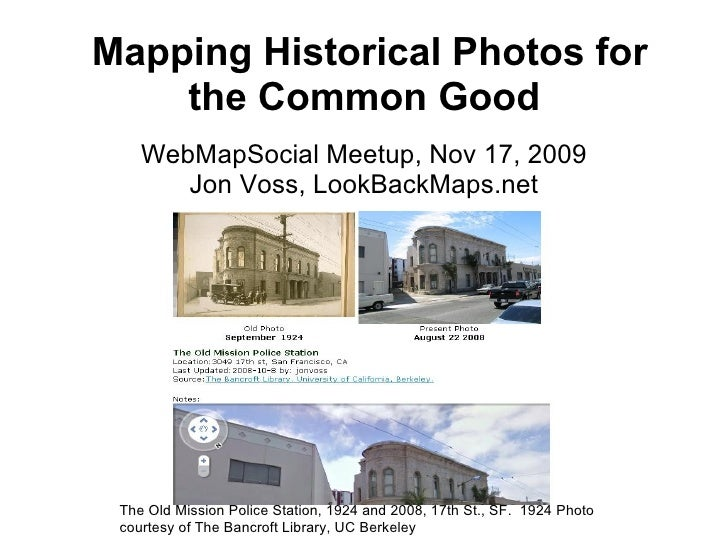Mapping Historical Photos for the Common Good WebMapSocial Meetup, Nov 17, 2009 Jon Voss, LookBackMaps.net The Old Missi...